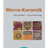 Werra - Keramik. Alte Quellen neue Forschung