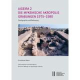 Aigeira 2. Die mykenische Akropolis. Grabungen 1975 - 1980. Stratigraphie und Bebauung