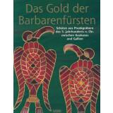 Das Gold der Barbarenfürsten - Schätze aus...