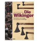Die Wikinger. Seeräuber und Krieger im Licht der...