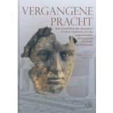 Vergangene Pracht. Eine Geschichte der römischen Provinz Pannonia im Lichte der Kleinfunde