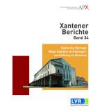 Exploring Heritage. Wege digitaler Archäologievermittlung im Museum - Xantener Berichte, Band 34